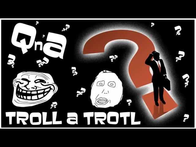 Troll & Trotl [Podcast] - Part. 11 -  Pýtate sa, My odpovedáme
