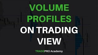 Using Volume Profiles on Trading View like a Professional Day Trader and Swing Trader 13.22 MB