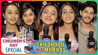 Childrens Day Special | Celebs React On Kids Using Mobiles  | Helly,  Kanchi, Tanya, Abigail, Rohan