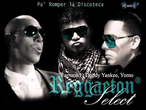 PaRomper la Discoteca - Farruko Ft. Daddy Yankee, Yomo.