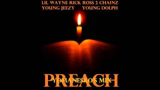 2 Chainz Video - Preach - Lil Wayne Ft. Jeezy, 2 Chainz, Rick Ross & Young Dolph