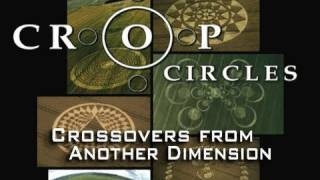 CROP CIRCLES: CROSSOVERS FROM ANOTHER DIMENSION - FEATURE FILM