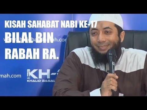 Kisah Sahabat Nabi (saw.) Ke-17: Bilal bin Rabah (ra.)