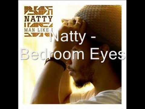 Bedroom eyes - Natty with Lyrics - YouTube