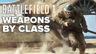 Battlefield 1: Weapons by Class Montage