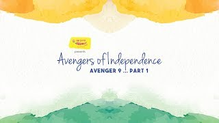 #AvengersOfIndependence Episode 9 - Part 1 feat. Kallol Ghosh and Mirchi Lajvanti