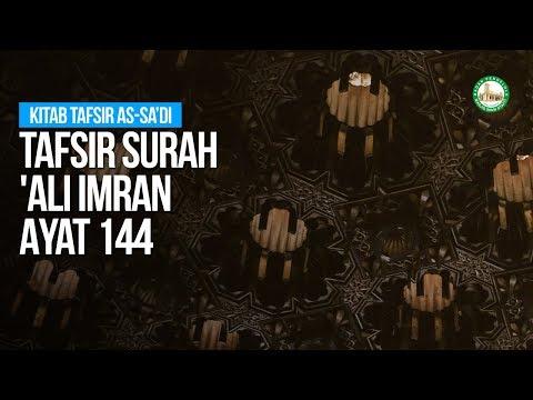 Tafsir Surah 'Ali Imran Ayat 144 - Ustadz Ahmad Zainuddin Al Banjary