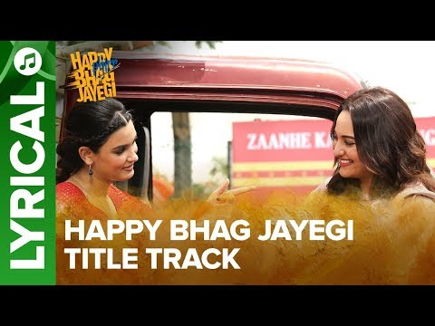 Happy Bhag Jayegi Title Track | Lyrical Song | Happy Phirr Bhag Jayegi