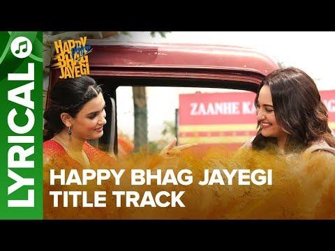 Happy Bhag Jayegi Title Track | Lyrical Song | Happy Phirr Bhag Jayegi