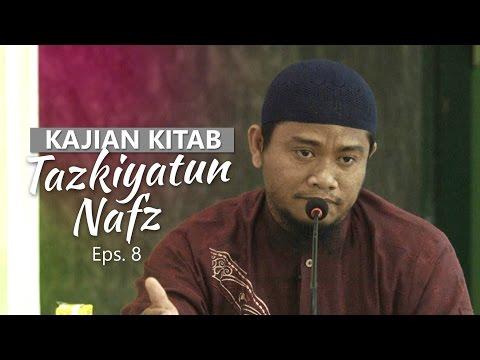Kajian Rutin: Kitab Tazkiyatun Nafs 8 - Ustadz Amir As-Soronjy