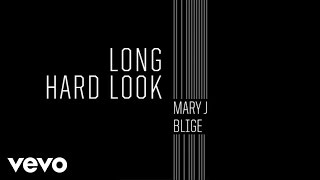 Mary J. Blige - Long Hard Look