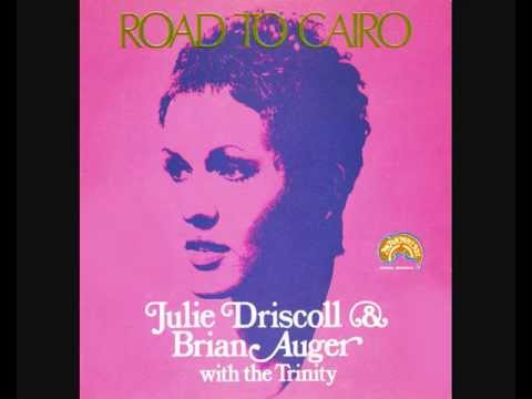Julie Driscoll Brian Auger And The Trinity - Road To Cairo
