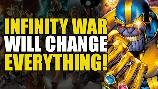 The Infinity War Movie Will Change Everything