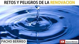 Retos y Peligros de la Renovación (Predica Catolica 2016)