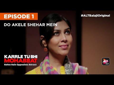 KARRLE TU BHI MOHABBAT | E01 Do Akele Shehar Mein | All episodes now streaming on ALTBalaji thumbnail