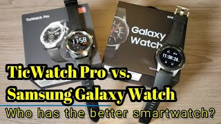 TicWatch Pro vs.  Samsung Galaxy Watch - Which should you buy?