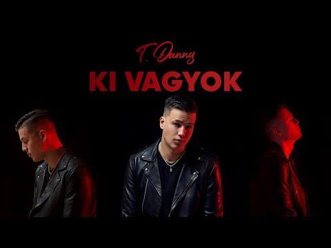 T. Danny - Ki Vagyok (Official Audio)