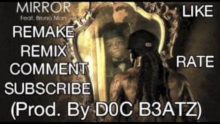 Mirror - Lil Wayne feat. Bruno Mars (Remix) (Remake) (Prod By. D0C B3ATZ)