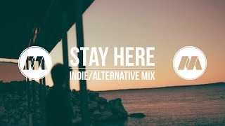 """""""Stay Here"""" Indie/Chill Mix"""