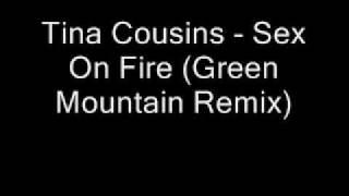 Watch Tina Cousins Sex On Fire green Mountain Remix video