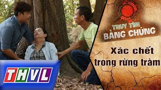 THVL | Truy tìm bằng chứng - Tập 10: Xác chết trong rừng tràm