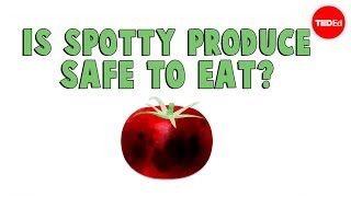 Are spotty fruits and vegetables safe to eat? - Elizabeth Brauer