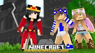 Minecraft Royal Family : RAMONA PAINTS THE CASTLE! (Castle Tour) w/ Little Kelly & Little Carly