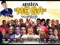 AFRICA MEGA WORSHIP MIX VOLUME 1 2018 BY DJ BLAZE Mp3 mp3