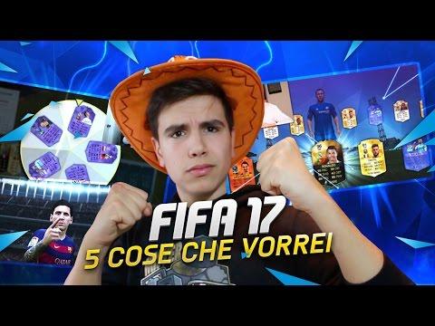 5 COSE CHE VORREI IN FIFA 17!