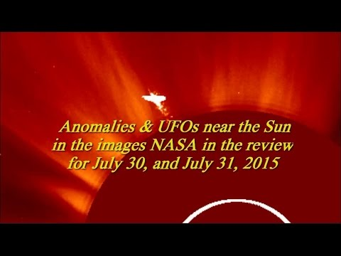 Anomalies & UFOs near the Sun in the images NASA in the review for July 30, and July 31, 2015
