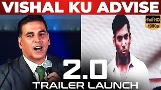 Akshay Kumar's Semma Advise to VISHAL! | 2.0 Trailer Launch | Rajinikanth