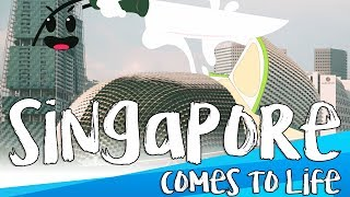 SINGAPORE COMES TO LIFE