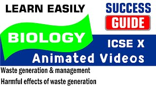 ICSE IX BIOLOGY Waste generation & management-5- Harmful effects of waste generation by SuccessGuide