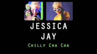 Jessica Jay - Chilly Cha Cha