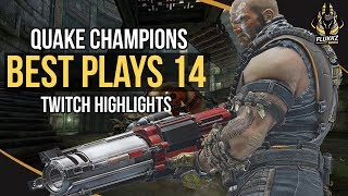 QUAKE CHAMPIONS BEST PLAYS 14 (TWITCH HIGHLIGHTS)