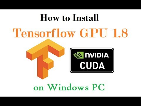 Install Tensorflow-GPU 1.8 on Windows PC
