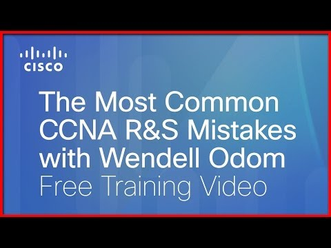 Cisco Learning Network: The Most Common CCNA R&S Mistakes with Wendell Odom