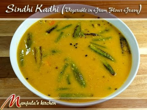 Sindhi Kadhi (Vegetables in Gram Flour Gravy) Recipe by Manjula...