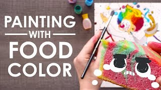 PAINTING with FOOD COLOR - Delicious... but is it POSSIBLE?!