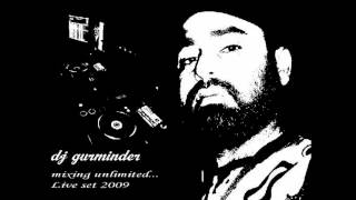 DJ Gurminder - After 4th Tot - Live Set 2009 - English Hindi Punjabi Nonstop
