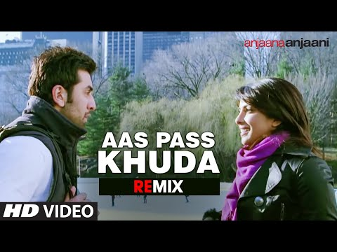 aas Pass Khuda Remix [full Song] Anjaana Anjaani | Ranbir Kapoor, Priyanka Chopra video
