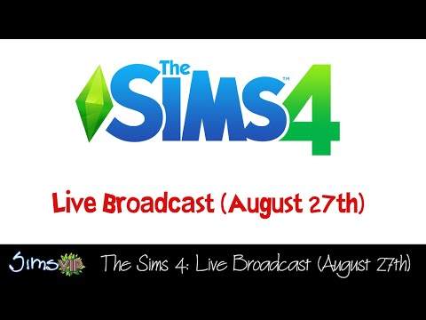 Let's Play The Sims 4: Live Broadcast (August 27th)