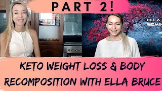 Advanced Keto Weight Loss with Ella Bruce - Part 2!