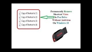 Permanently Remove Shortcut Virus in pen drive Without Antivirus on windows 10
