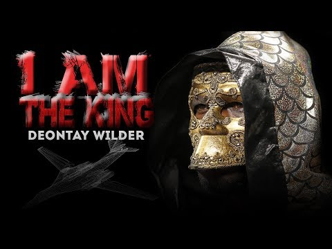 Deontay Wilder - I AM THE KING