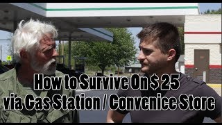 How to Survive with $25 via Gas station / Convenience store