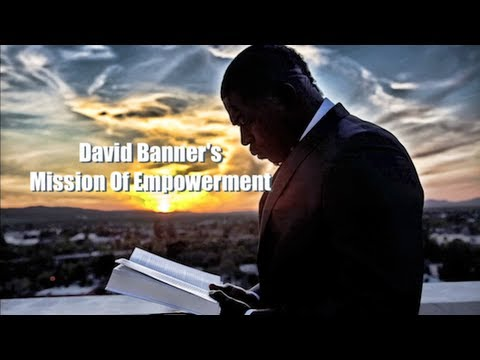 David Banner's Mission of Empowerment