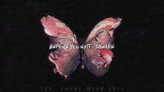 Before You Exit Silence Sub Español Ingles