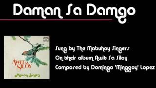 Mabuhay Singers: Daman Sa Damgo (Visayan)