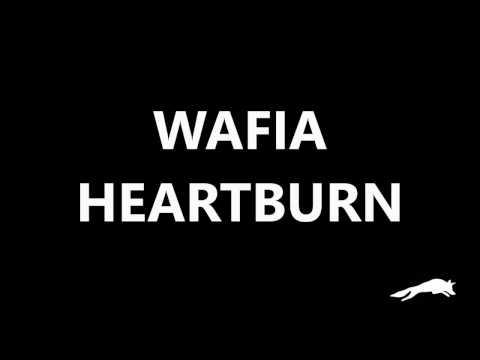 Wafia - Heartburn - Lyrics